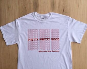 Pretty Pretty Good - Plastic Bag Tee Shirt