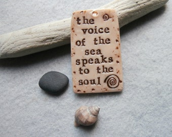 Inspirational Ocean Quote Pendant - The Voice of the Sea Speaks to the Soul