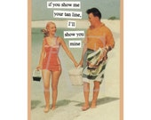 ATPC48 - Anne Taintor Postcard Magnet - if you show me your tan line, I'll show you mine - Funny Retro - Great for Thank You, BFF, Sister
