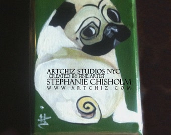 Sweet Potato -  4 X 6 Inch  Handmade Painting on Canvas - Super Cute Pug Painting with Curly Tail