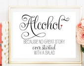 Alcohol Because No Great Love Story, Alcohol Wedding Sign, Printed Wedding Sign