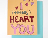 I Totally HEART YOU Greeting Card Love