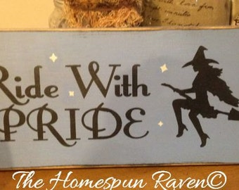 Ride with Pride Primitive Handpainted wood sign WICCAN NEW RELEASE 2015 plaque pagan wicca halloween