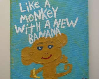 Smile Like A Monkey With A New Banana Original Word Art Folk Painting Canvas Quote