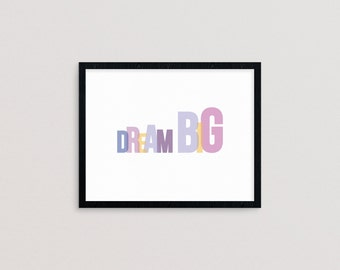 Dream Big - printable, word art, motivational quote, inspiration quote, typography poster, wall art, home decor, INSTANT DOWNLOAD