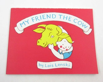 My Friend The Cow Vintage 1960s Children's Book by Lois Lenski and The National Dairy Council