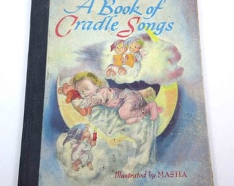 A Book of Cradle Songs Vintage 1940s Children's Song Book of Music by Marjorie M. Wyckoff Illustrated by Masha