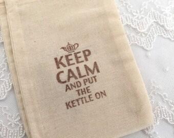 Keep Calm Put Kettle On Favor Bags Tea Party Muslin Bags SET OF 10