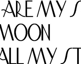 You are my sun my moon and all my stars custom cut stencil measuring 32 x 13