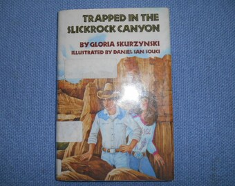 1984 First Edition HB Book Trapped in the Slickrock Canyon- A Mountain West Adventure by Gloria Skurzynski Illustrated by Daniel San Souci