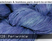 DtO 128: Periwinkle on Silk/Linen or Bamboo Yarn Custom Dyed-to-Order
