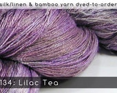 DtO 134: Lilac Tea on Silk/Linen or Bamboo Yarn Custom Dyed-to-Order