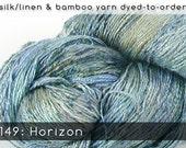 DtO 149: Horizon on Silk/Linen or Bamboo Yarn Custom Dyed-to-Order