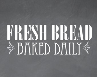 PRINTABLE Fresh Bread Baked Daily Chalkboard Sign