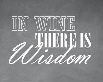 PRINTABLE In Wine There is Wisdom Chalkboard Sign