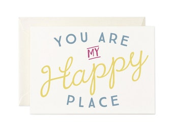You Are My Happy Place | Greeting Card | Gift Card | Toodles Noodles