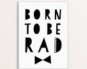 Born To Be Rad 30 x 40 Print
