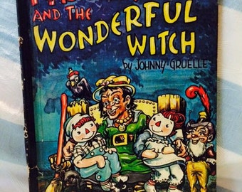Vintage 1961 Raggedy Ann and the Wonderful Witch Book by Johnny Gruelle