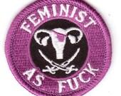Feminist As Fuck - Modern Merit Badge - Iron On Patch