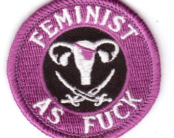 Feminist As Fuck - Modern Merit Badge - Iron On Patch