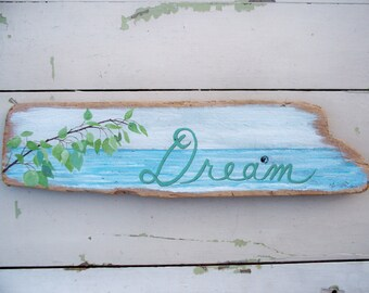 Painted Driftwood Sign, Dream, Graduation Message, Lake and Branch, Coastal Beach Decor, Wall Hanging, Driftwood Art, 22 x 5 Inches