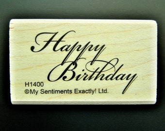 HAPPY BIRTHDAY My Sentiments Exactly Wood Mount Rubber Stamp