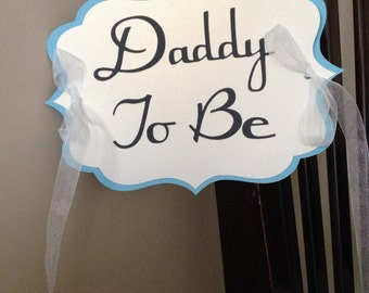 Baby Shower Daddy to be Chair Sign