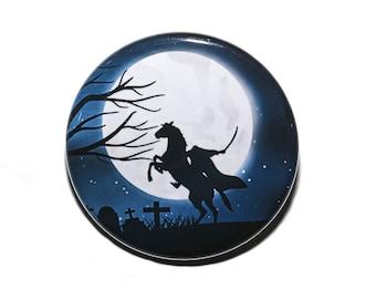 Headless Horseman - Pinback Button Badge 1 1/2 inch 1.5 Halloween - Magnet Keychain or Flatback