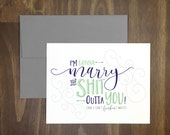 wedding card / i'm gonna marry the shit outta you / can't freakin wait / for bride / for groom / on wedding day / fiance card / gift / fun