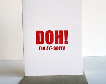SALE - Letterpress Sympathy card - Doh!, I'm so sorry