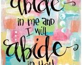 OOAK Inspirational and Scripture Wall Art, Abide in me, John 15:7, 8 x 10 Original Mixed Media Collage