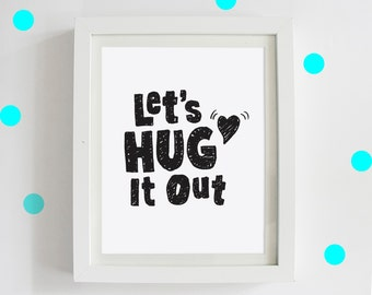 Let's Hug It Out, Digital Print