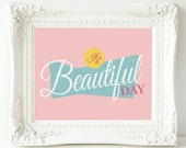 """It's a Beautiful Day 8"""" x 10"""" and 5"""" x 7"""" Sign - PRINTABLE Instant download - Digital file - Home decor, Retro Poster"""