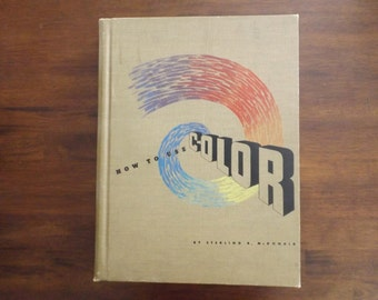 Sterling Mcdonald How To Use Color 1st Edition 1940 Design Resource