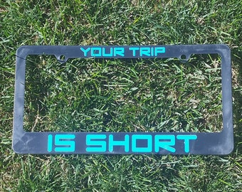 Your Trip Is Short Martian Monster License Plate Frame