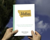 Montana Travel Journal: Capture the Memorable Moments of Your Montana Adventure
