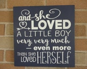 And She Loved A Little Boy Very Very Much Even More Than Herself/Wood Sign/Baby Decor/LittleBoys/Bedroom Decor/Nursery sign/Black/12 X 12
