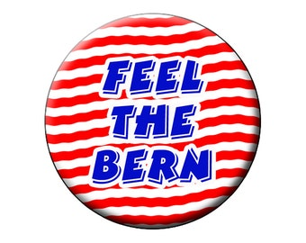 """Feel The Bern Patriotic Pin Back Button -  Bernie Sanders for President in 2016 Large 2.25"""" Button or Badge"""