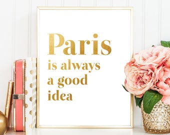 Printable Women Gift Travel Gift for Boss Typography Printable Art Gift for Coworker Gold Typography Print Wall Art Paris Always a Good Idea