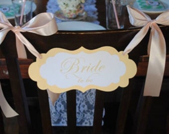 Bridal Shower Chair Sign with the Wording Bride to be Elegant Wedding Shower Decoration Prepared in Your Party Colors