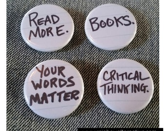 Book lover buttons pins badges pin / magnet set pinback buttons read more books your words matter critical thinking