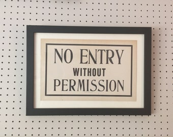Vintage Sign - NO ENTRY