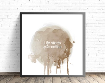 Life Starts After Coffee- DIGITAL DOWNLOAD instant printable Illustration 10 x 10 Pink Orange Colorful Design Inspirational, Paint Splatter
