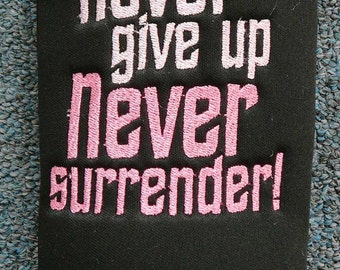 Breast Cancer Awareness - Never give up, Never Surrender!