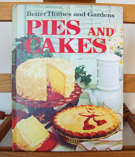 Vintage better homes and gardens cookbook pies and cakes 96 Better homes gardens tv show recipes