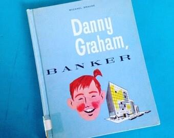 Danny Graham , Banker. Vintage Children's Book about Banking 1966