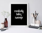 creativity takes courage, Printable Inspirational Print, Printable Poster, Modern Handwriting Style Digital Print, Printable Wall Art