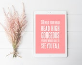 So Hold Your Head High Gorgeous People Would Kill To See You Fall, Art Print, Modern Poster, Vintage Rose, Wall Decor, Digital Download