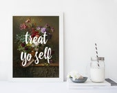 Treat Yo Self, Minimal Art, Modern Poster, Art Print, inspiring quote, motivating quote