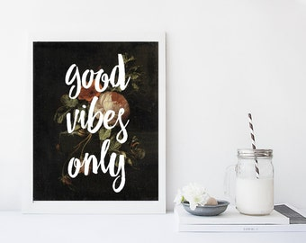 Good Vibes Only, Minimal Art, Modern Poster, Art Print, Wall Decor, inspiring quote, motivating quote
